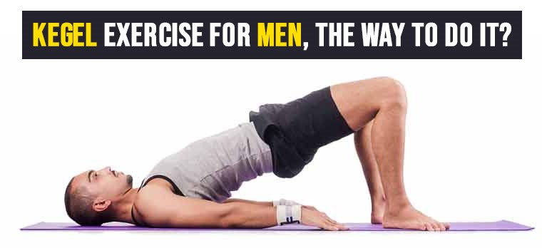 Kegel exercise for men, the way to do it?