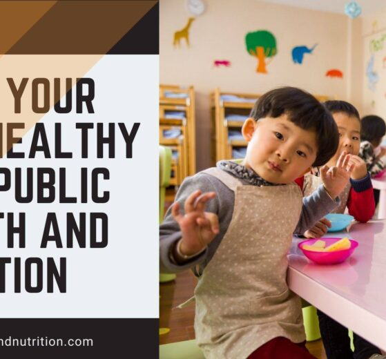Make Your Kids Healthy With Public Health And Nutrition