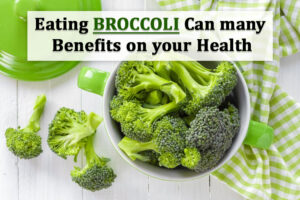 Eating Broccoli Can many benefits on your health